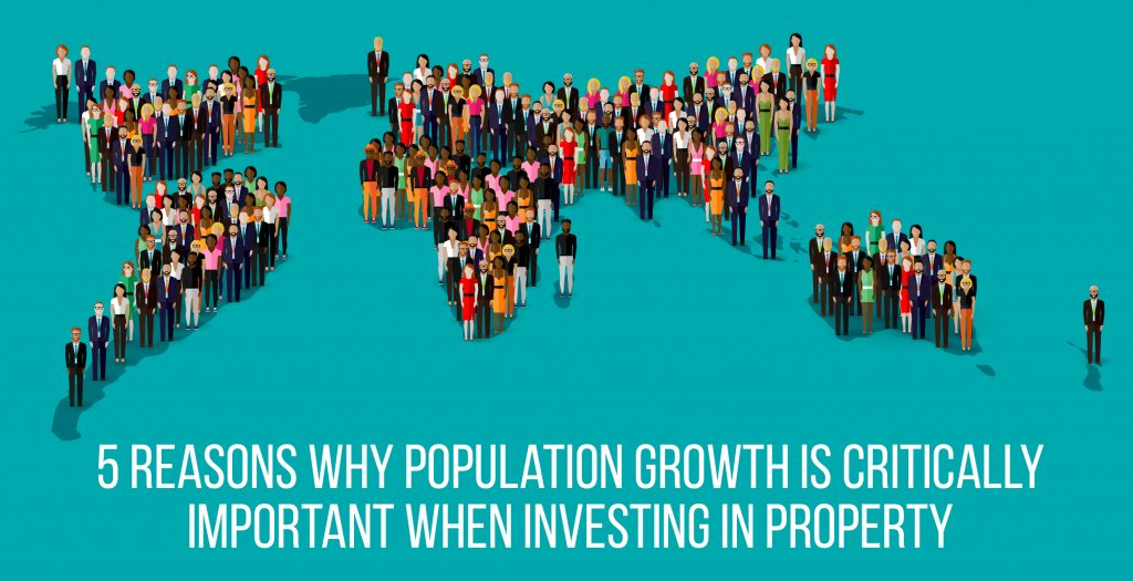 5 reasons why population growth is critically important when investing in property.