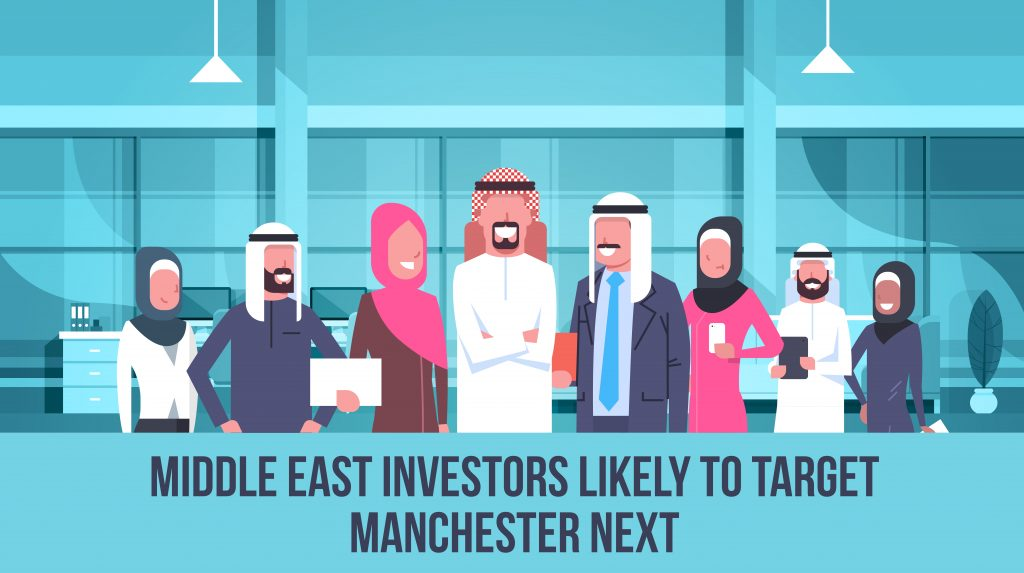 Middle East Investors likely to target Manchester next
