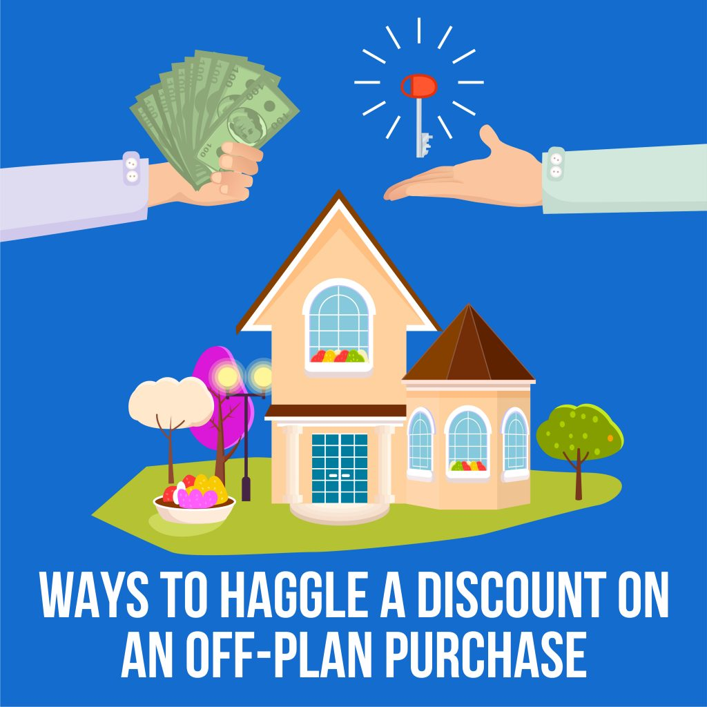 Ways to haggle a discounts on an off-plan purchase