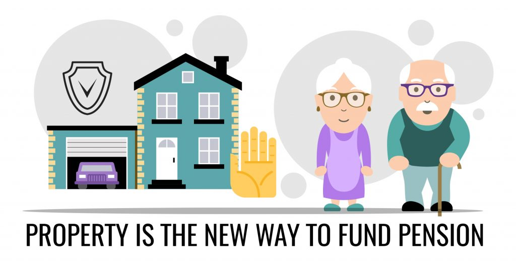 Property is the new way to fund pension