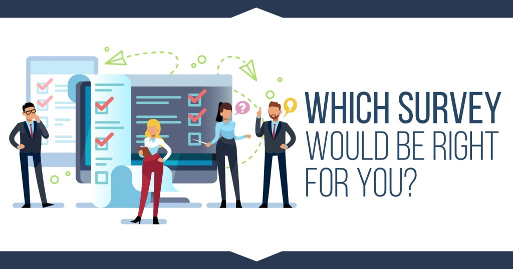 Which survey would be right for you?