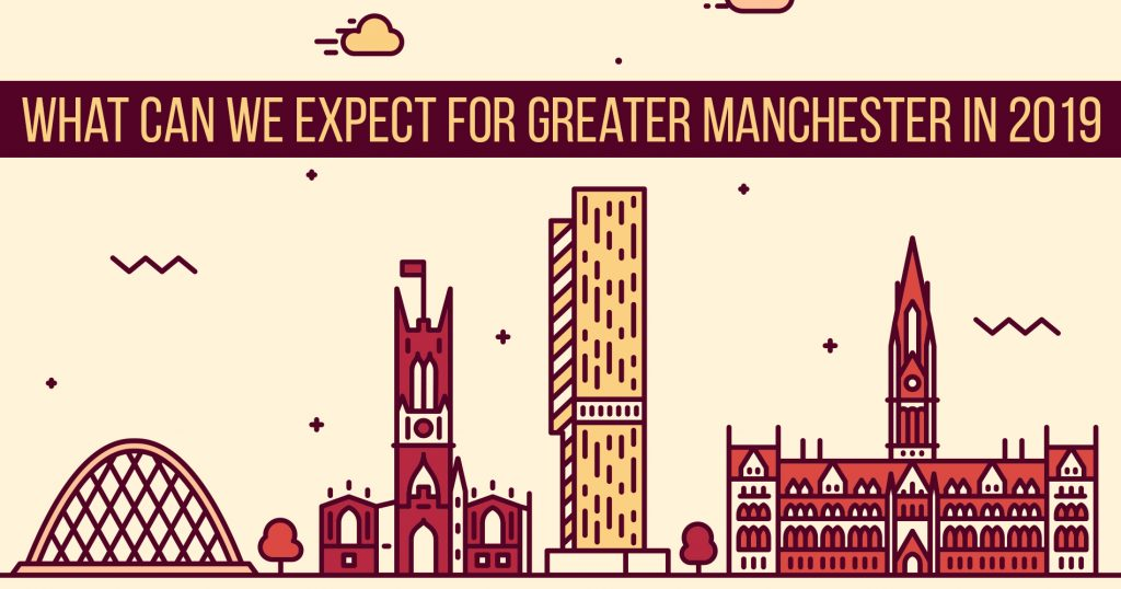 What can we expect for Greater Manchester in 2019