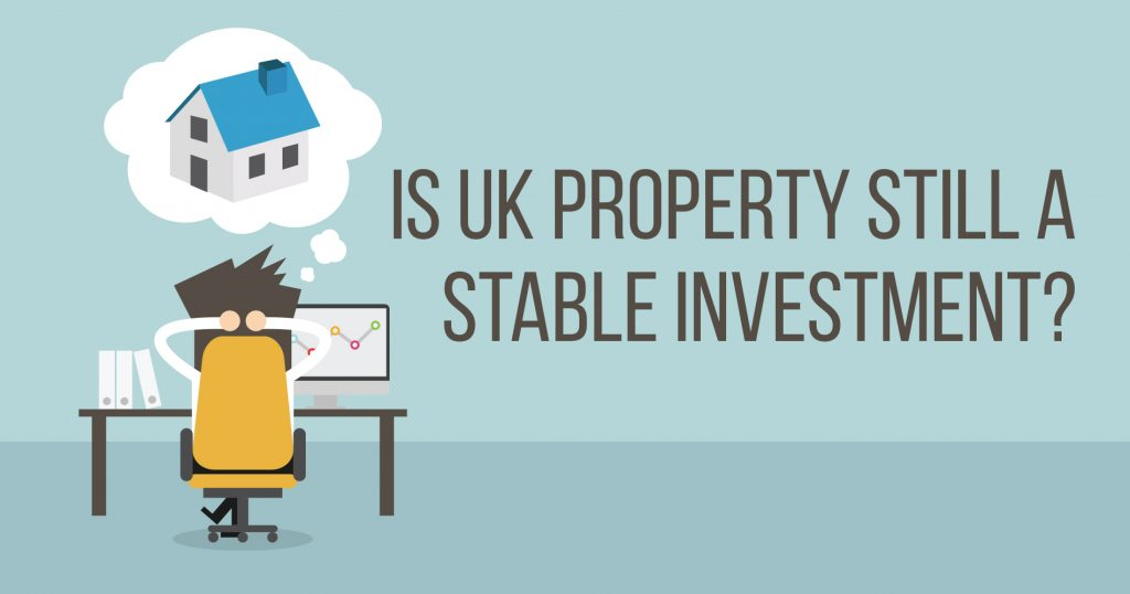 Is UK Property Still a Stable Investment?