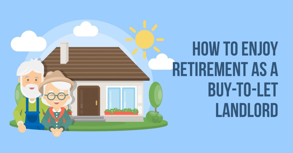 How to enjoy retirement as a buy-to-let Landlord