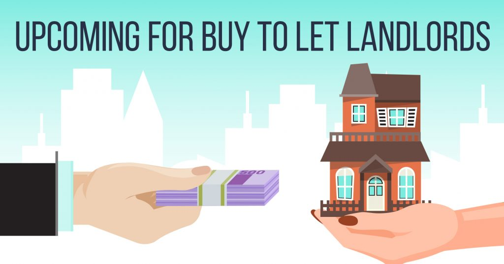 Upcoming for Buy to Let Landlords