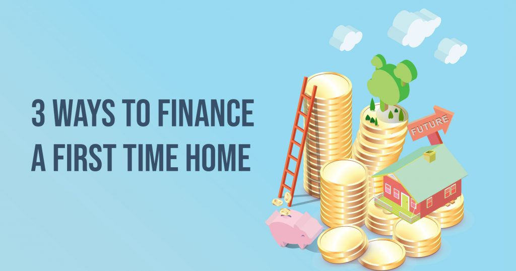 3 Ways to Finance a First Time Home