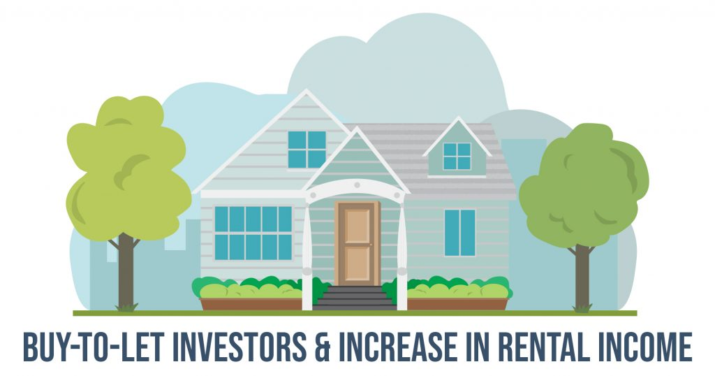 Buy-To-Let Investors & Increase in Rental Income