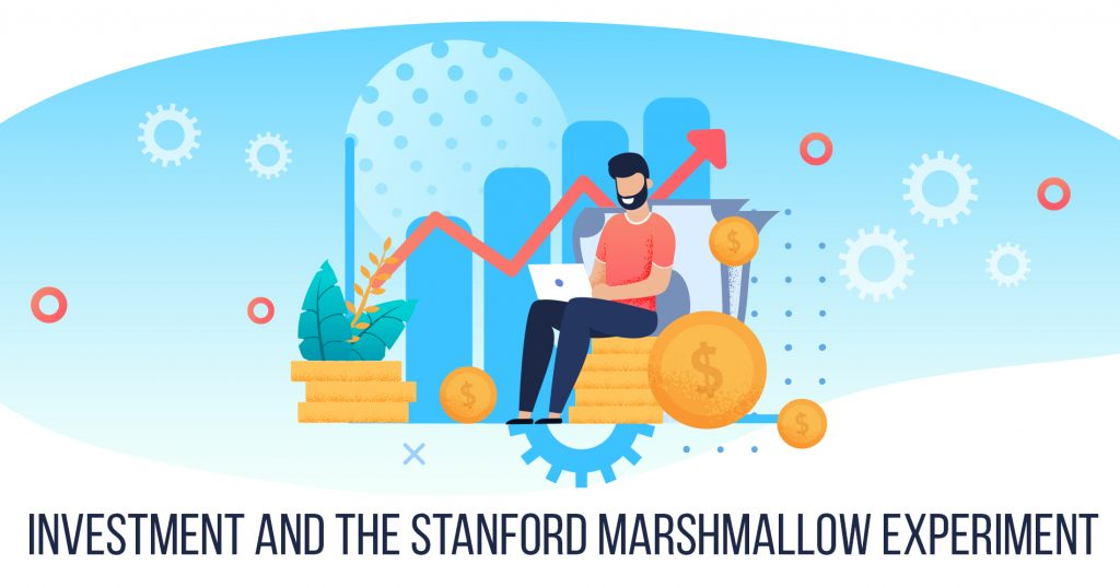 Investment and The Stanford Marshmallow Experiment