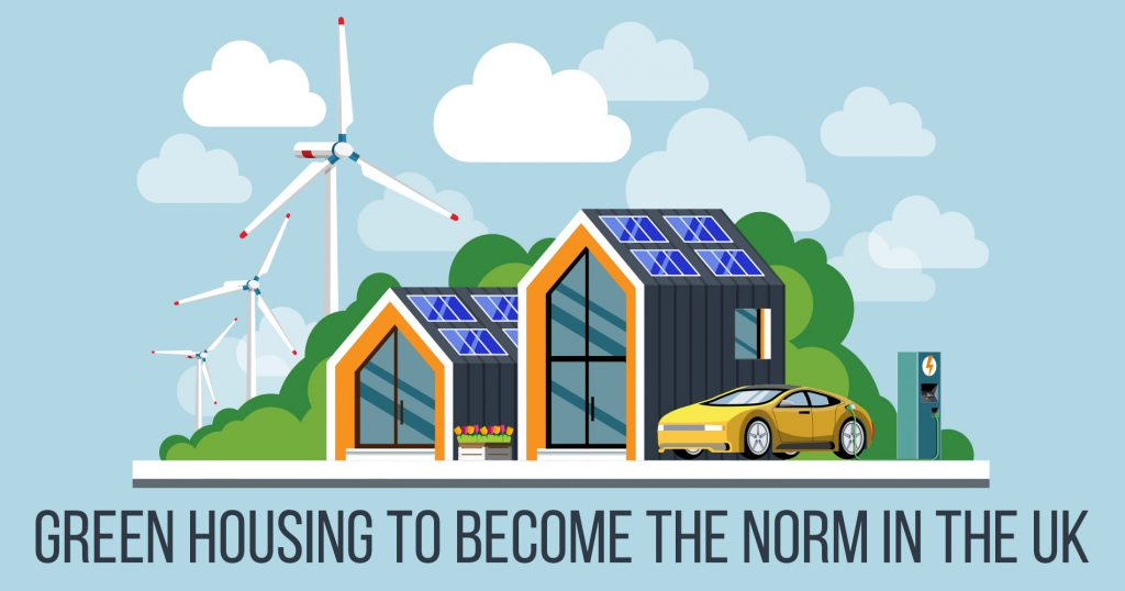 Green Housing To Become the Norm in the UK