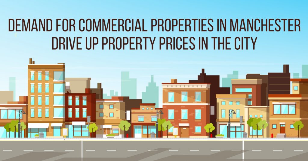 Demand for Commercial Properties in Manchester Drive Up Property Prices in the City