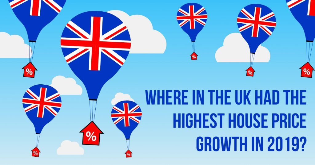 Where in the UK Had the Highest House Price Growth in 2019?