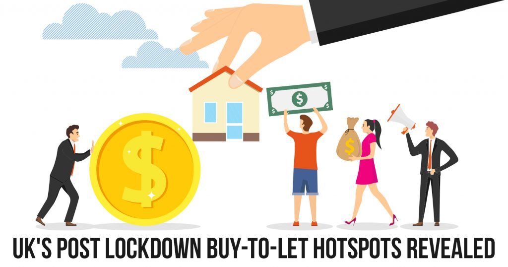 UK's Post Lockdown Buy-To-Let Hotspots Revealed