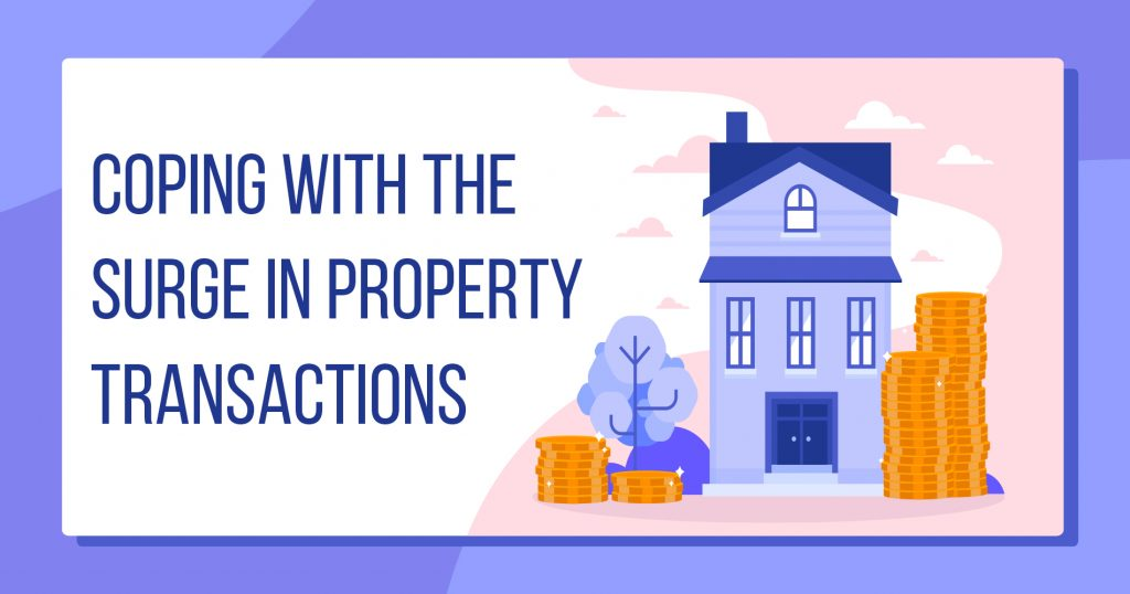 Coping with the Surge in Property Transactions
