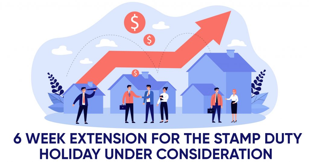 6 Week Extension for the Stamp Duty Holiday Under Consideration