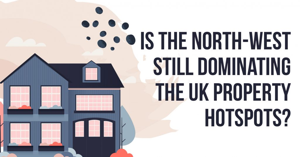 Is the North-West Still Dominating the UK Property Hotspots?