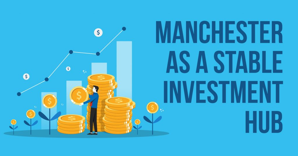 Manchester as a stable investment hub